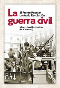 La guerra civil. El Frente Popular contra la Revolución