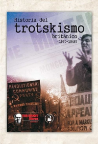 Historia del trotskismo británico (Obras. Vol 2)