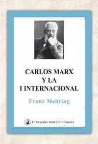 Carlos Marx y la I Internacional